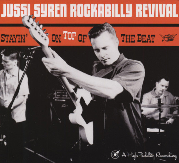Syren Rockabilly Revival,jussi Stayin' On Top Of The Beat