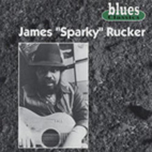 Rucker, James 'sparky' Blues Classics