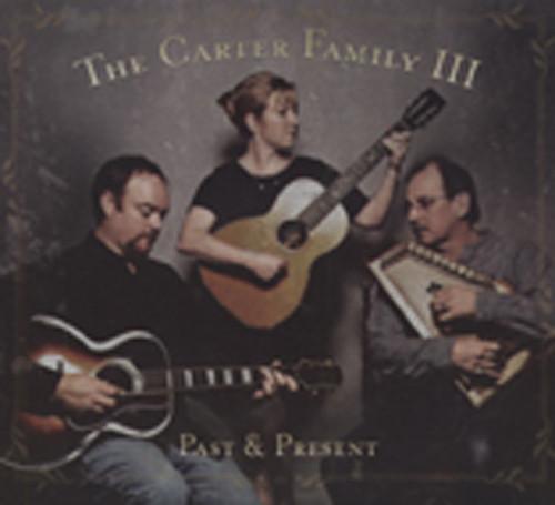 Carter Family Iii Past & Present