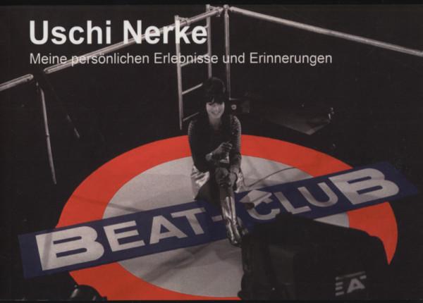 Nerke (beat Club), Uschi Meine persönlichen Erlebnisse und Erinnerunge