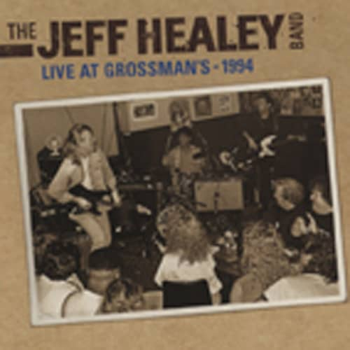 Healey Band, Jeff Live At Grossmans - 1994