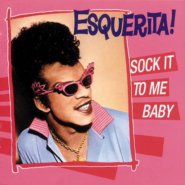Esquerita Sock It To Me Baby