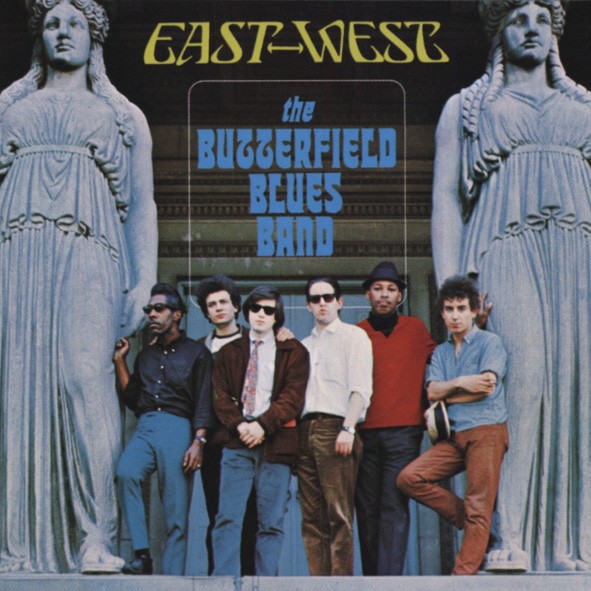 Butterfield Blues Band East-West