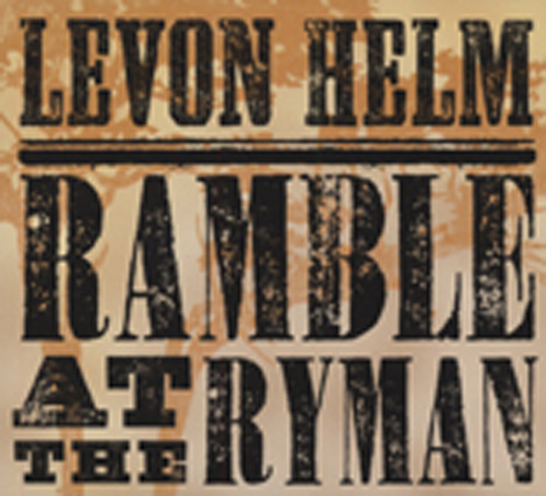 Helm, Levon Ramble At The Ryman (2011)