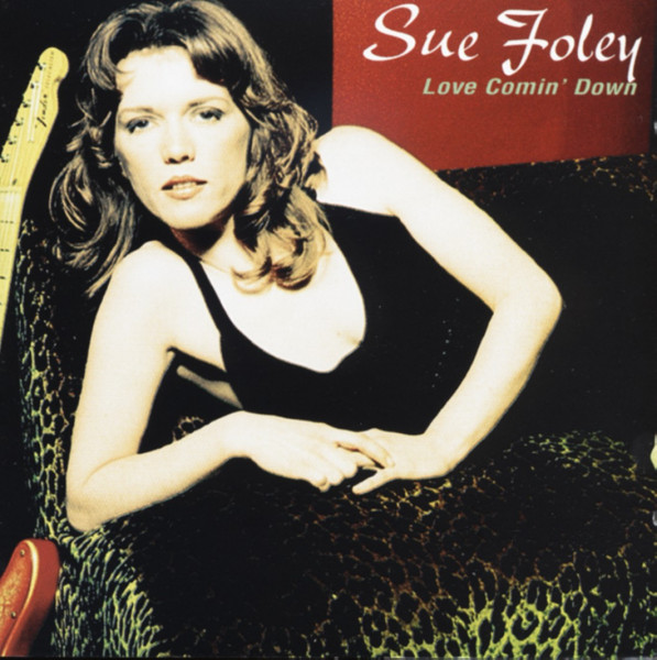 Foley, Sue Love Comin' Down