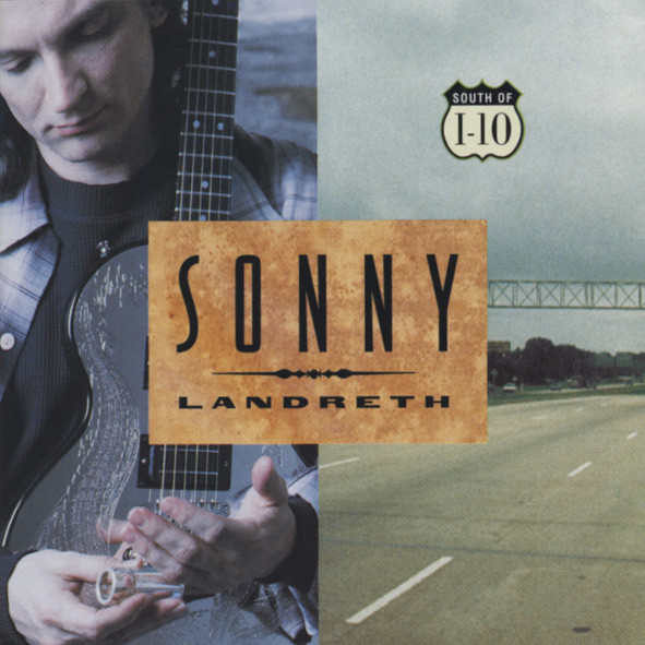 Landreth, Sonny South Of I-10