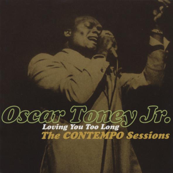 Toney Jr., Oscar Loving You Too Long