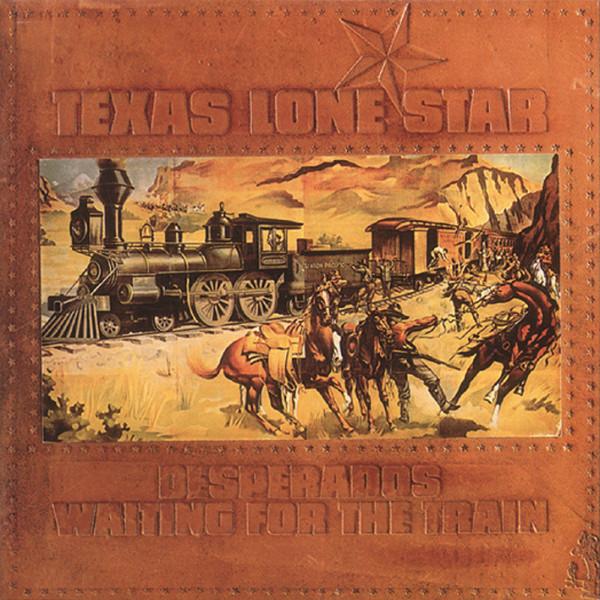 Texas Lone Star Desperados Waiting For The Train