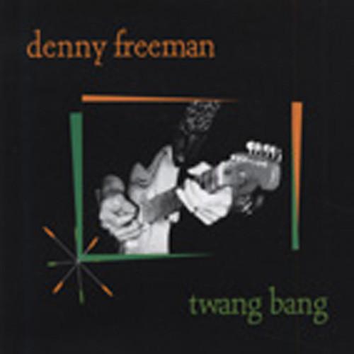 Freeman, Denny Twang Bang