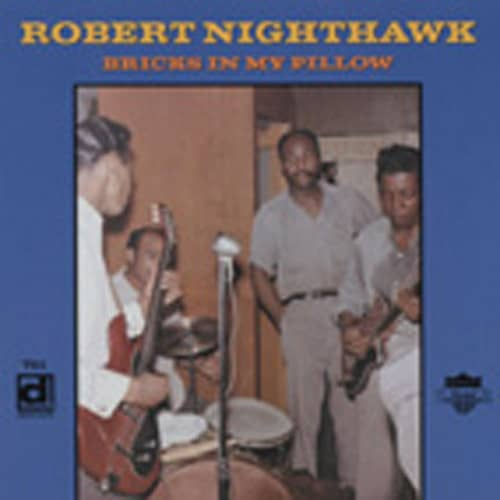 Nighthawk, Robert Bricks In my Pillow