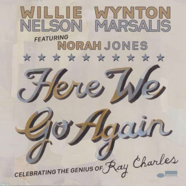 Nelson, Willie&wynton Marsalis Here We Go Again: Celebrating The Genius Of R