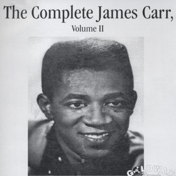The Complete James Carr Vol.2