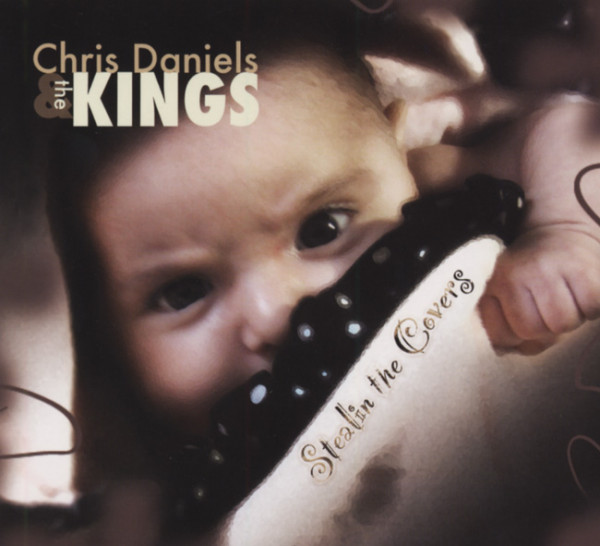 Daniels, Chris & The Kings Stealin' The Covers