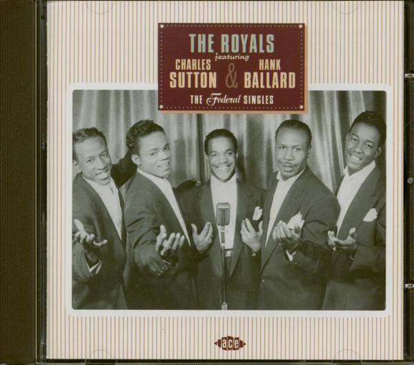 The Royals Featuring Charles Sutton & Hank Ballard - The Federal Singles (CD)
