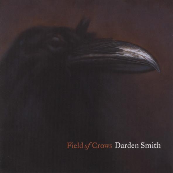 Smith, Darden Field Of Crows (2005)
