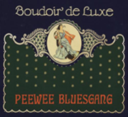 Peewee Bluesgang Boudoir de Luxe