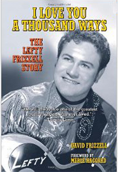 I Love You A Thousand Ways - The Lefty Frizzell Story