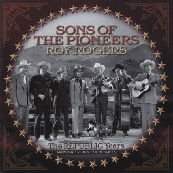 Rogers, Roy & Sons Of The Pion The Republic Years