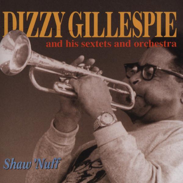 Gillespie, Dizzy Shaw 'Nuff