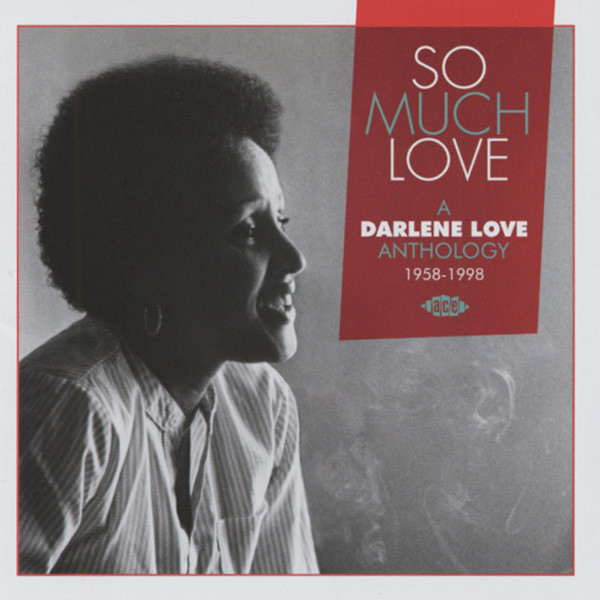 Love, Darlene & Friends So Much Love - Anthology 1958-98