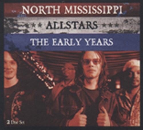 North Mississippi Allstars Early Years (2-CD)