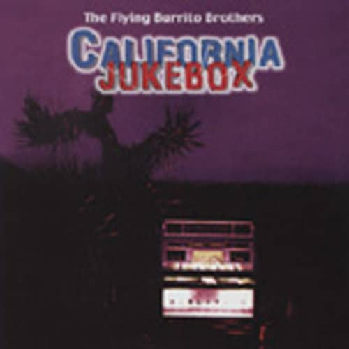 Flying Burrito Bros California Jukebox