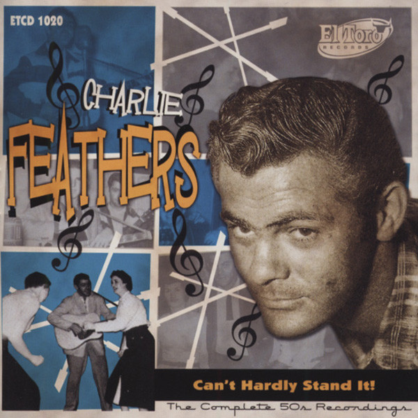 Feathers, Charlie Can't Hardly Stand It! (2-CD) Complete 50s