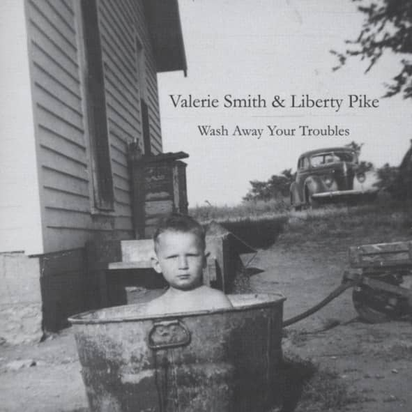 Smith, Valerie & Liberty Pike Wash Away Your Troubles