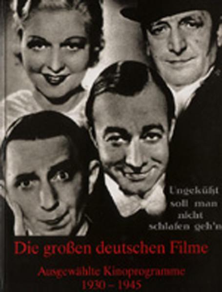 Die Grossen Deutschen Filme - Die großen deutschen Filme 1930-1945