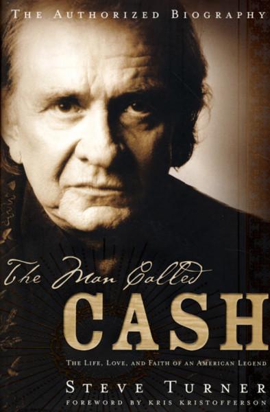 Cash, Johnny The Man Called Cash - Steve Turner (US)