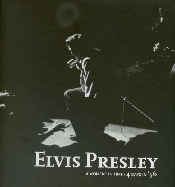 Presley, Elvis A Moment In Time - 4 Days In '56