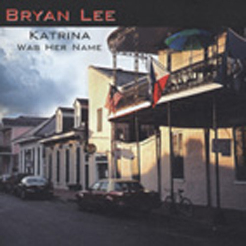 Lee, Bryan Katrina Was Her Name