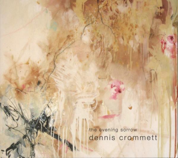 Crommett, Dennis The Evening Sorrow