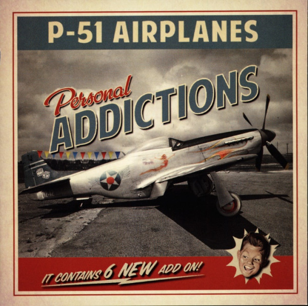 P-51 Airplanes Personal Addictions (2013)