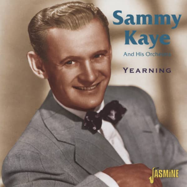 Kaye, Sammy Yearning