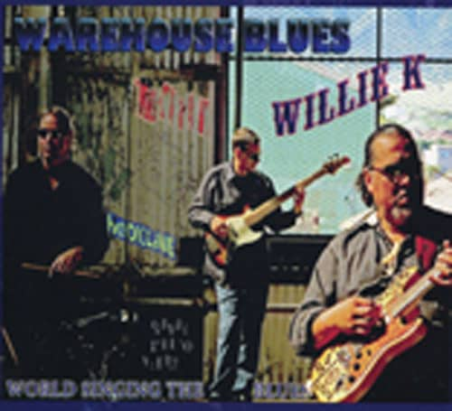 Willie K Warehouse Blues