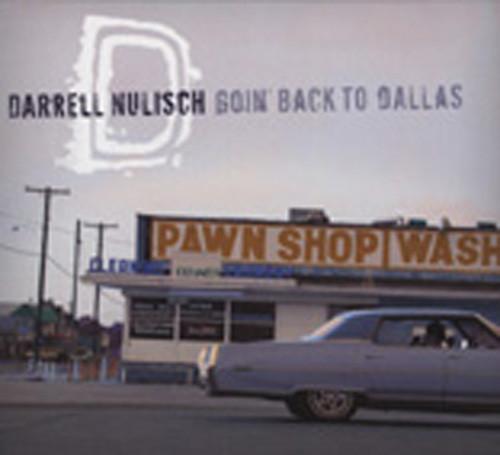 Nulisch, Darrell Goin' Back To Dallas