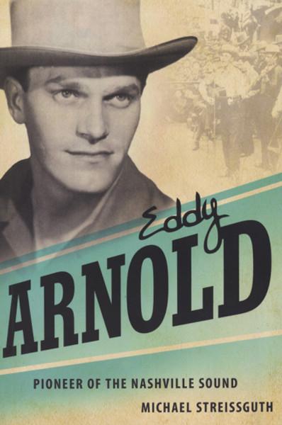 Arnold, Eddy Michael Streissgut:Pioneer Of Nashville Sound