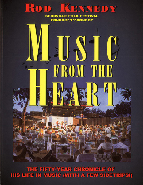Kerrville Folk Festival - Rod Kennedy: Music From The Heart (PB) 1999
