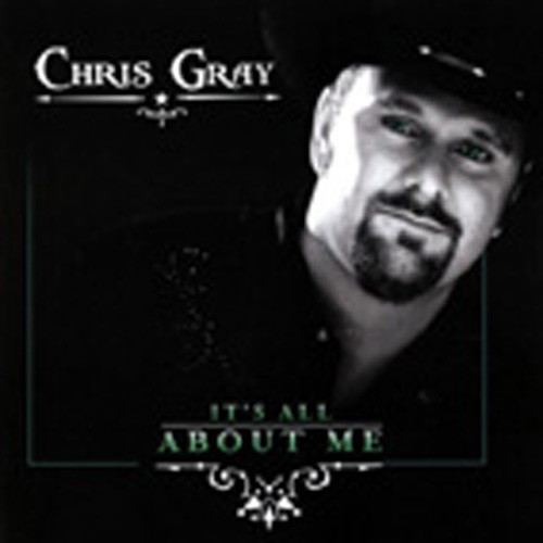 Gray, Chris It's All About Me