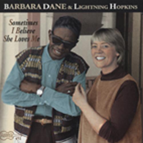 Dane, Barbara & Lightnin' Hopk Sometimes I Believe She Loves Me