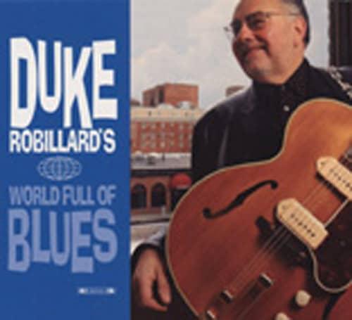 Robillard, Duke Duke Robillard's World Of Blues (2-CD)