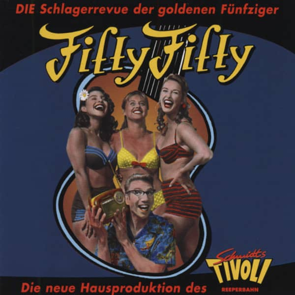Fifty-Fifty - Schmidts Tivoli Schlagerrevue