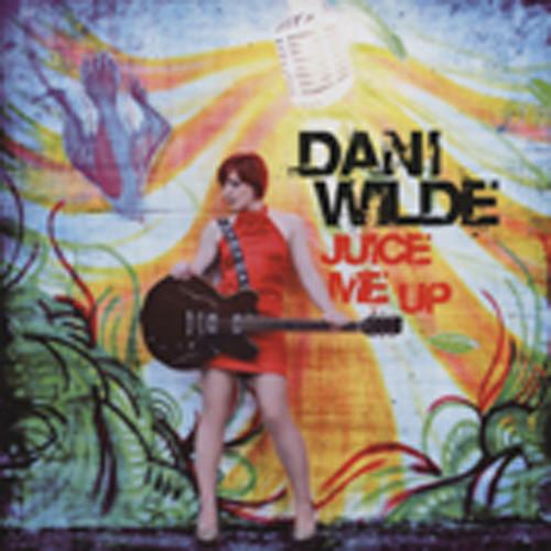 Wilde, Dani Juice Me Up