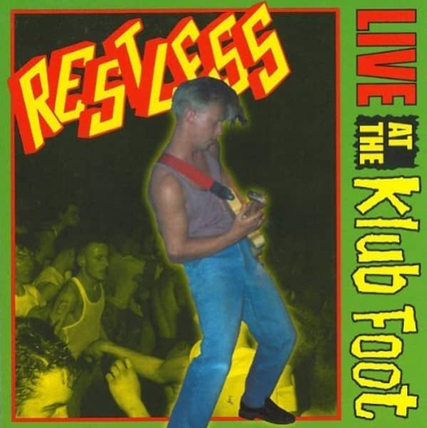 Restless Live At The Klub Foot 1984