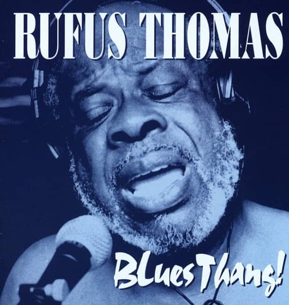 Thomas, Rufus Blues Thang!
