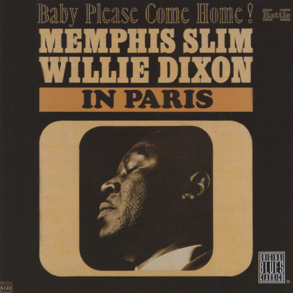 Memphis Slim & Willie Dixon Baby Please Come Home