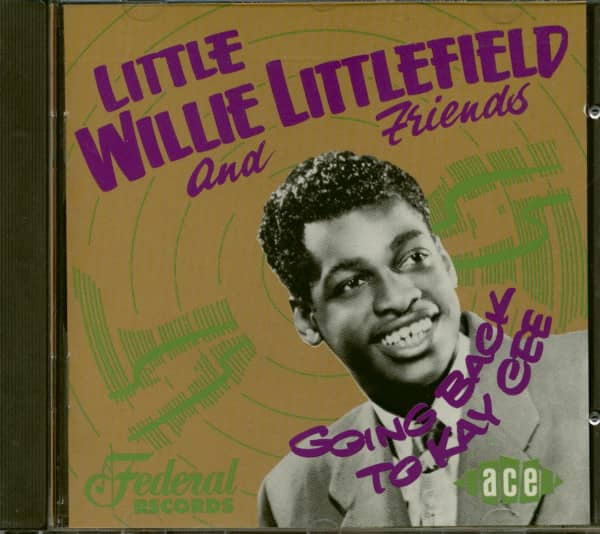 Littlefield, Little Willie Going Back To Kay Cee (CD)