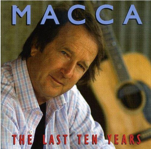Macca The Last Ten Years (2007)