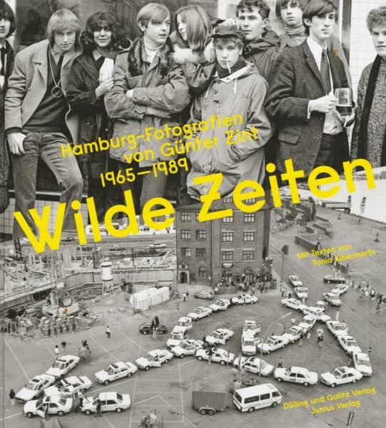 Wilde Zeiten - Hamburg-Fotografien von Günter Zint 1965–1989